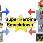 Super Heroine Smackdown Brackets!